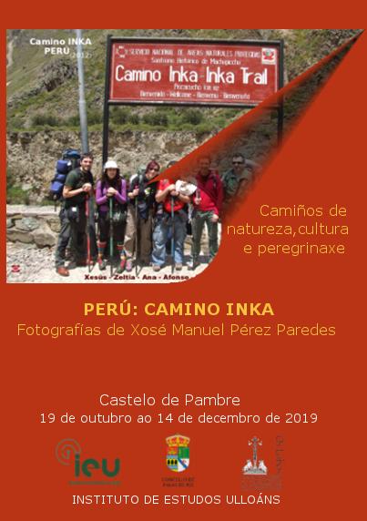 Camiño INKA, exposición Xosé Manuel Pérez Paredes, castelo de Pambre, Instituto de Estudos Ulloáns